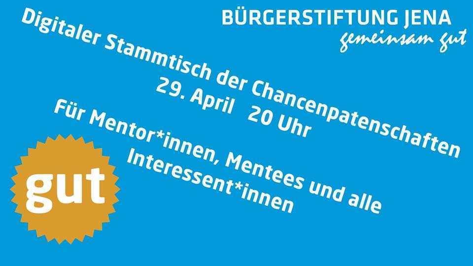 Stammtisch der Chancenpatenschaften 29.04.2020 Jena