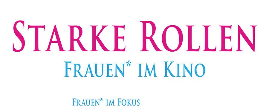 Starke Rollen – Frauen* im Kino am 15.09. im Kubus Jena