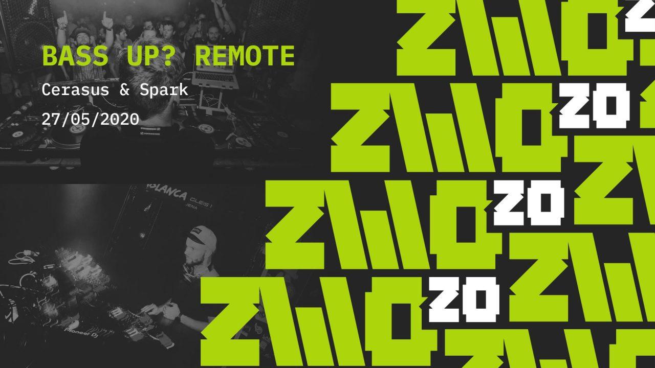 Bass Up? Remote w/ Cerasus & Spark OnlineEvent // Kassa Jena // zwo20.LIVE