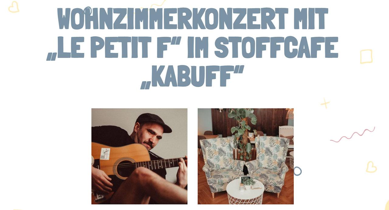 """WOHNZIMMERKONZERT MIT """"LE PETIT F"""" IM STOFFCAFE """"KABUFF"""""""