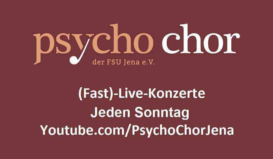 Fast-Live Konzerte Psycho-Chor der Uni Jena, Online-Event