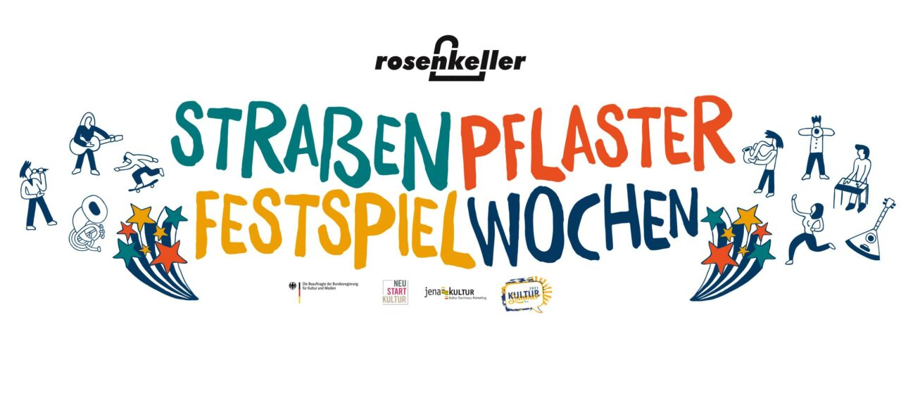 Straßenpflasterfestspielwochen Rosenkeller Jena