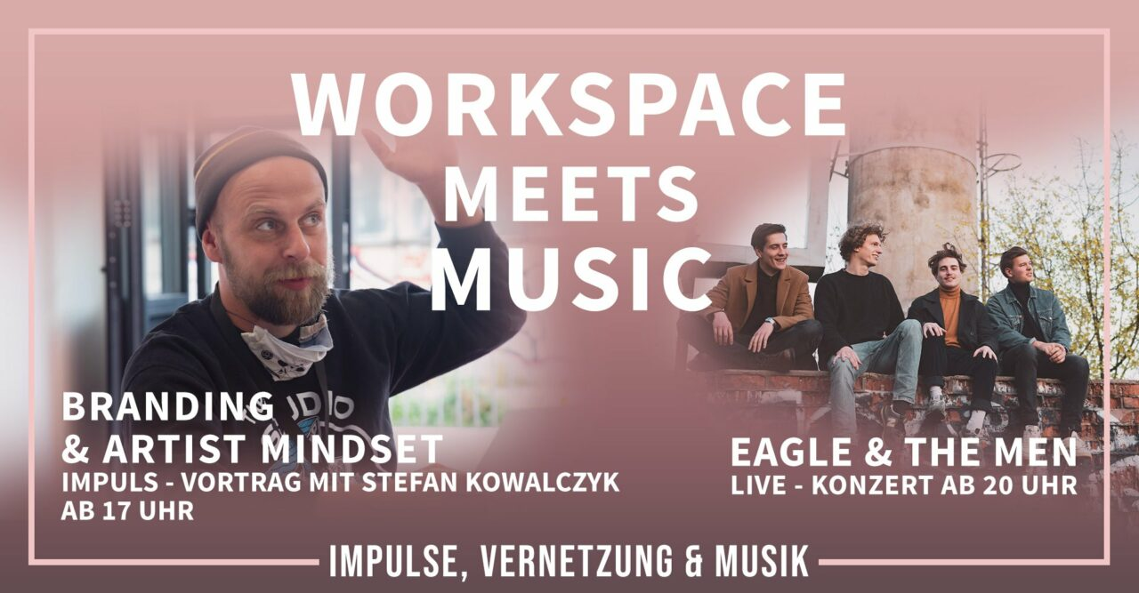 WORKSPACE MEETS MUSIC 05.08. Glashaus im Paradies