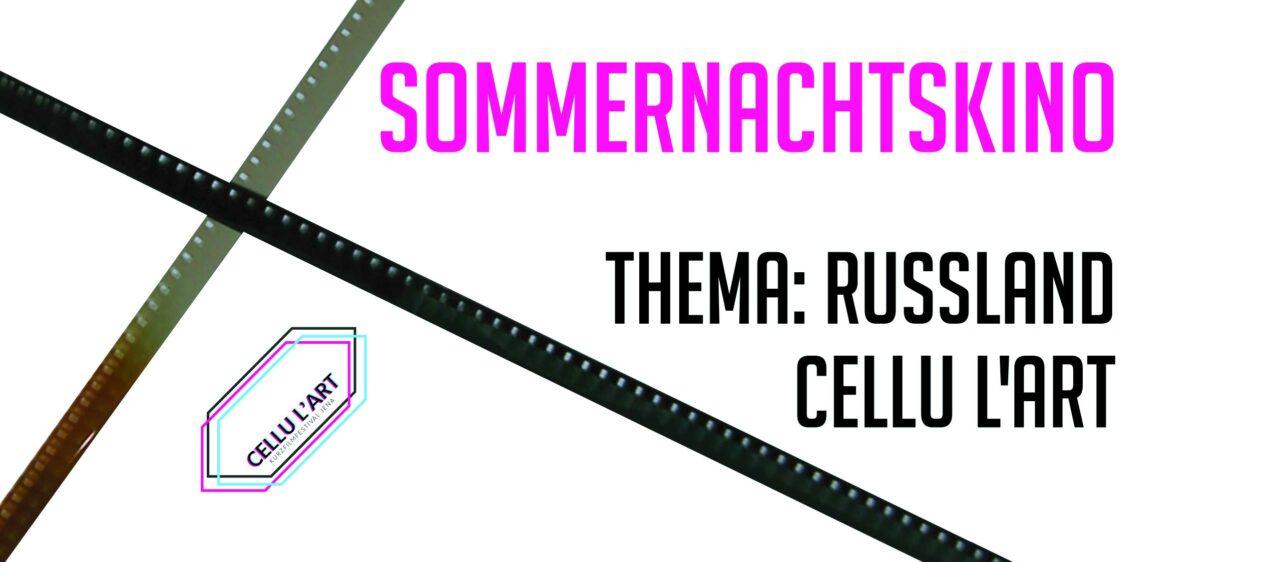 Sommernachtskino am Dienstag #3: Cellu l'art – Thema: Russland